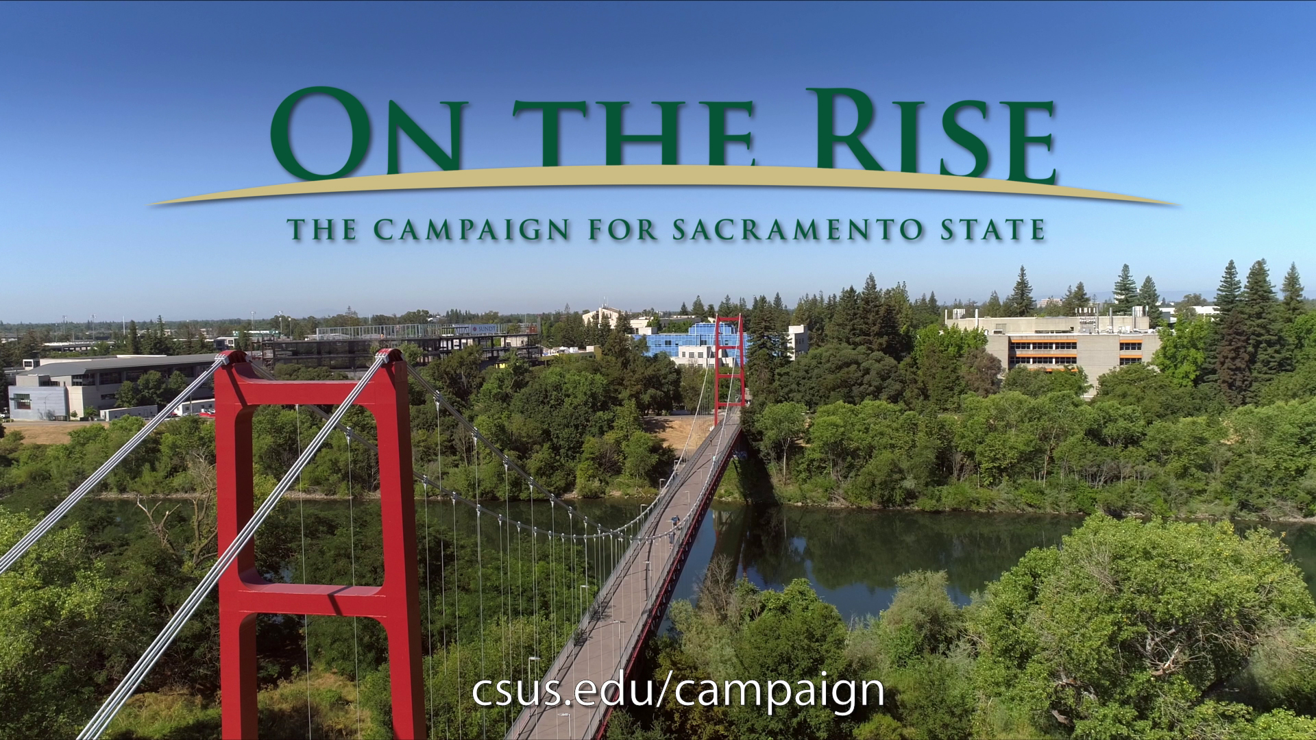 """On The Rise: The Campaign for Sacramento State"" is designed to raise significant support for the University'."
